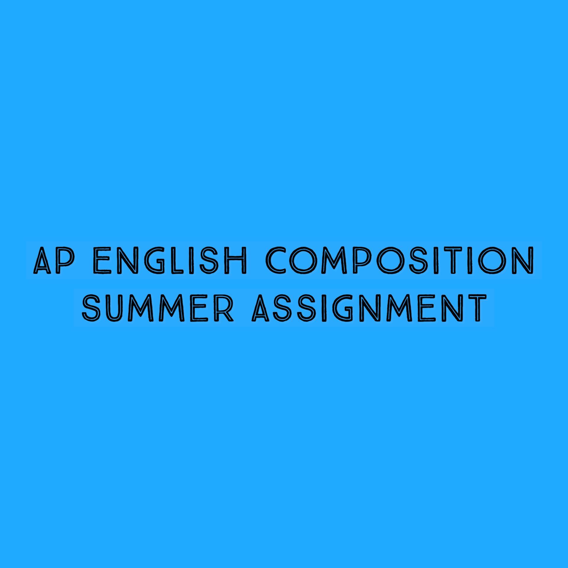 AP COMP ENGLISH SUMMER