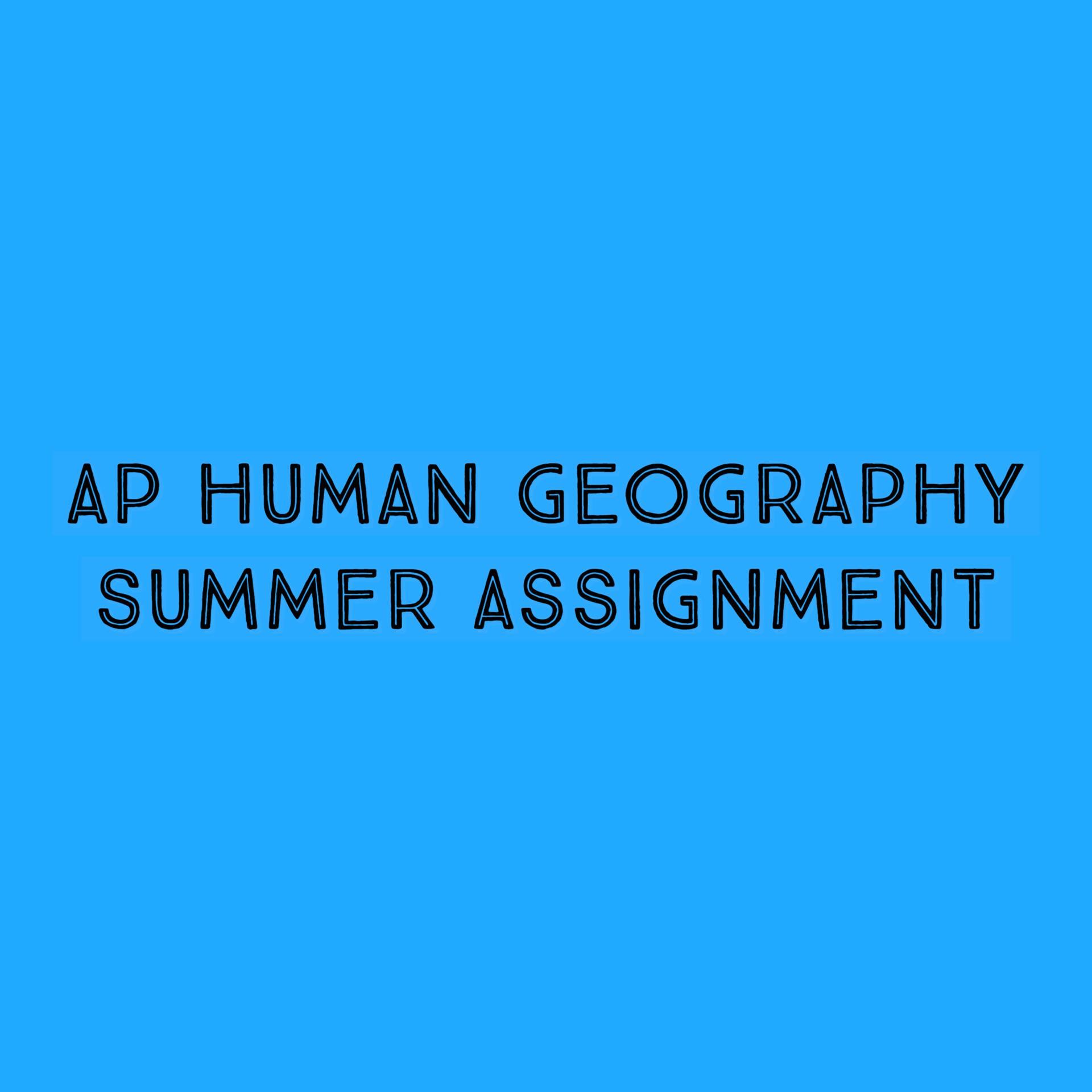 AP HUMAN GEO SUMMER