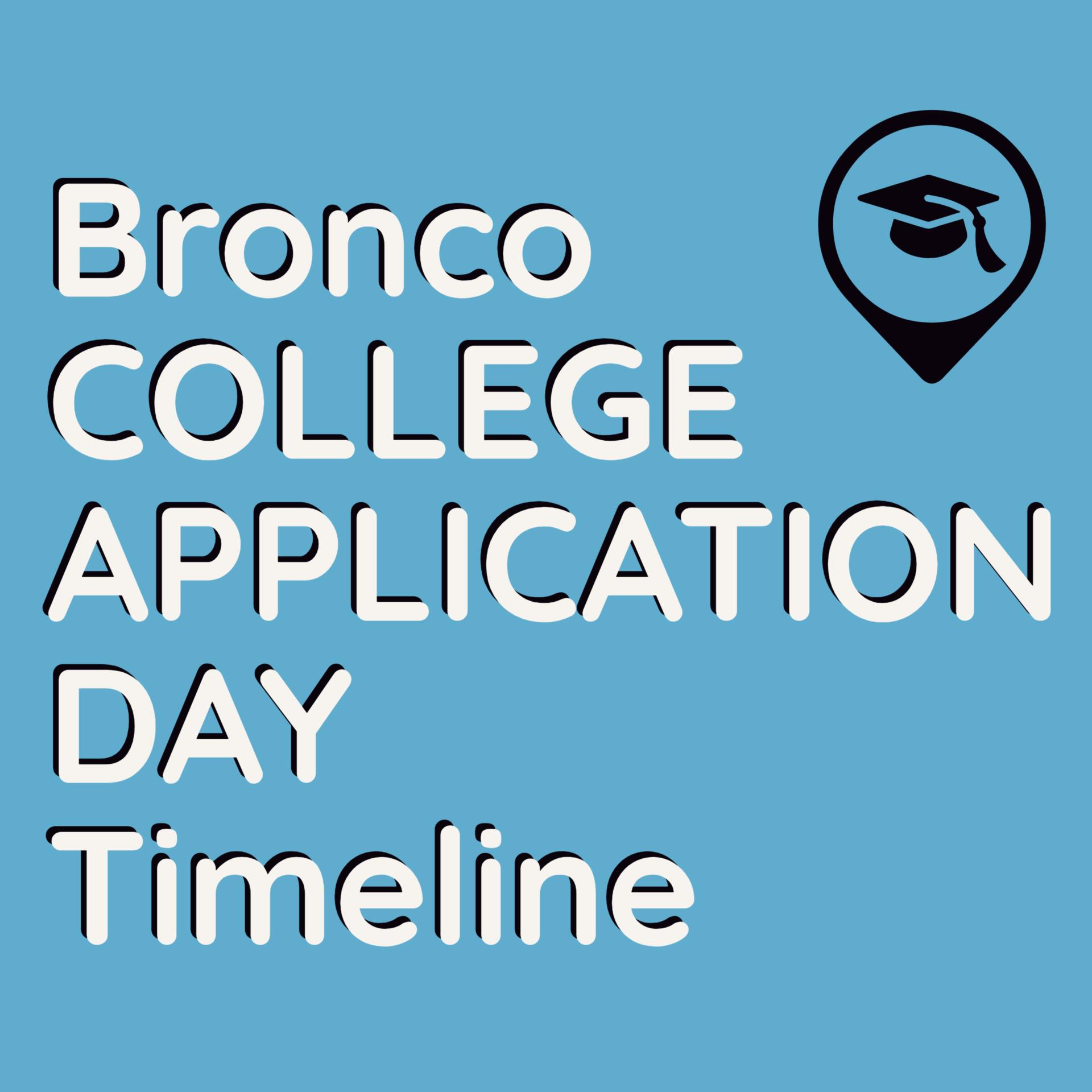 Bronco College Application Day Timeline