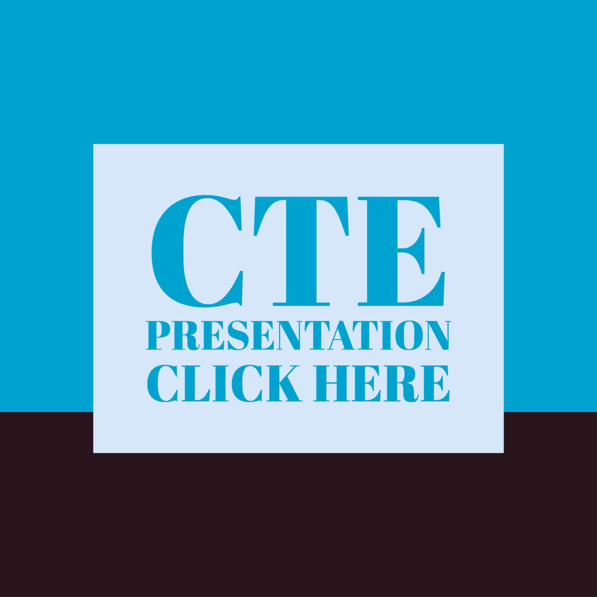 CTE Presentation
